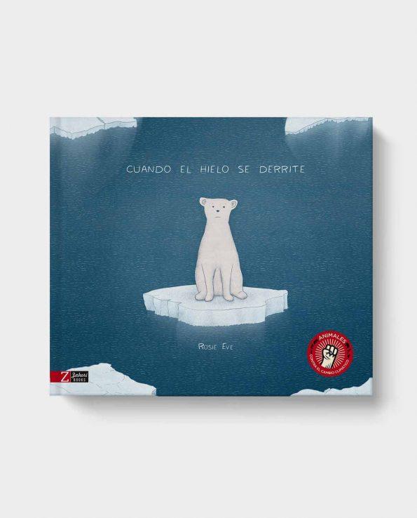 Libro infantil sobre el deshielo y efectos del cambio climático Cuando el hielo se derrite
