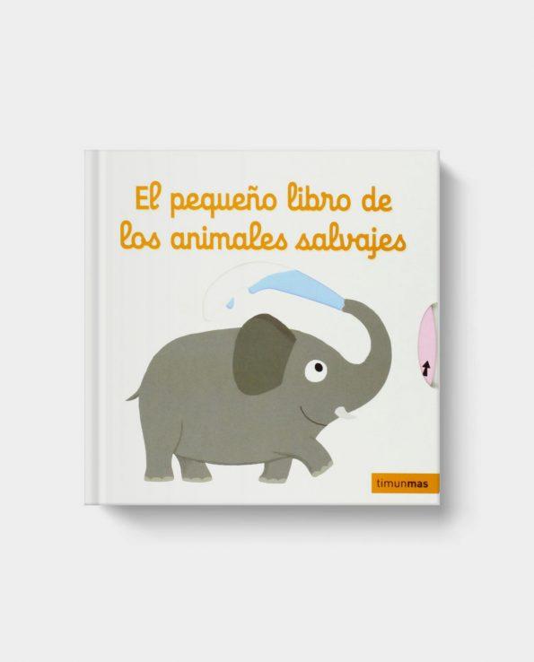 Libro con pestañas y solapas para bebés y niños El pequeño libro de los animales salvajes Timun Mas