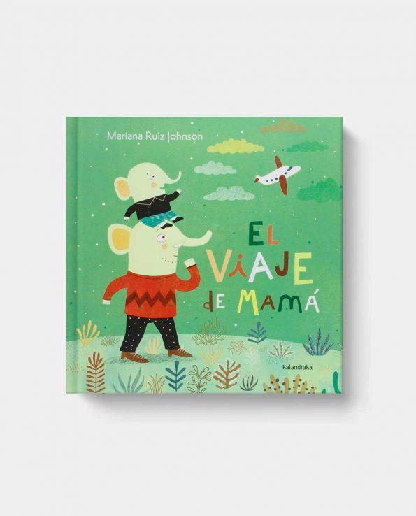 El Viaje de Mamá libro infantil Kalandraka