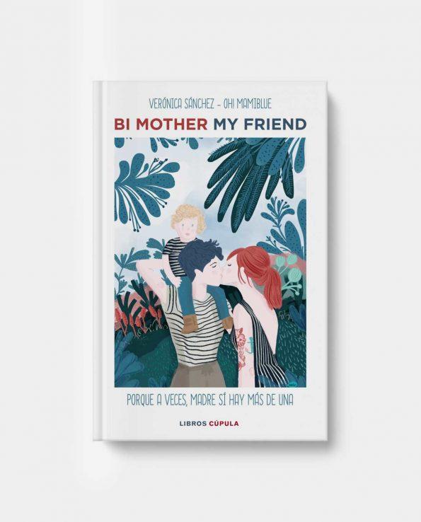 Libro Bi Mother my friend sobre madres lesbianas y colectivo LGTBI con niños