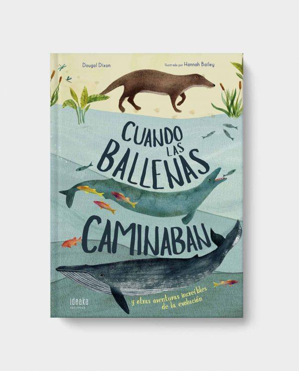 libro ilustrado infantil Cuando las Ballenas Caminaban para que los entiendan la evolucion de los animales
