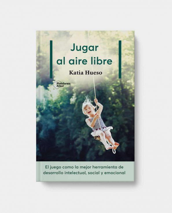Libro Jugar al Aire Libre de Katia Hueso Libro juegos divertidos para niños al aire libre