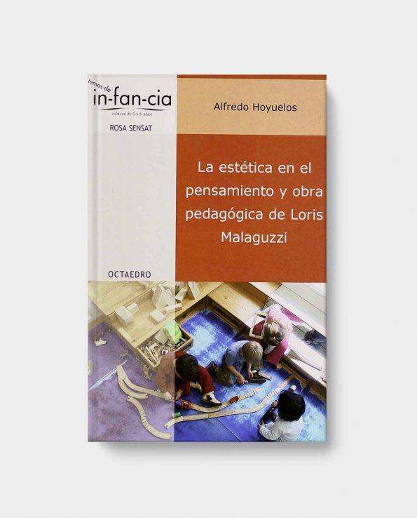 Libro La Estética en el Pensamiento y Obra Pedagógica de Alfredo Hoyuelos Rosa Sensat Editorial Octaedro
