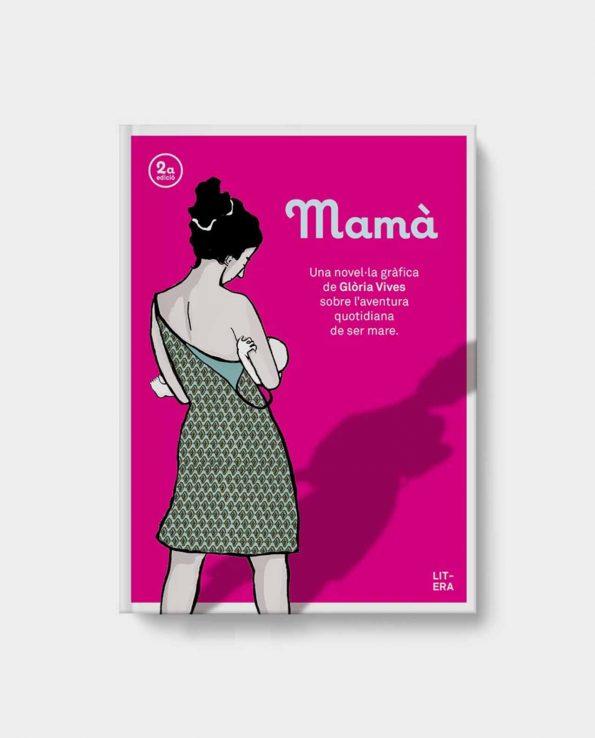 Libro Mama Una novela gráfica de Gloria Vives sobre la aventura cotidiana de ser madre