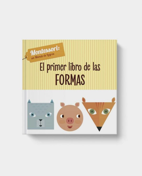 Libro infantil Montessori: Un mundo de logros. El Primer Libro de las Formas