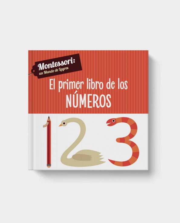 Montessori: Un mundo de logros. El Primer Libro de los Números